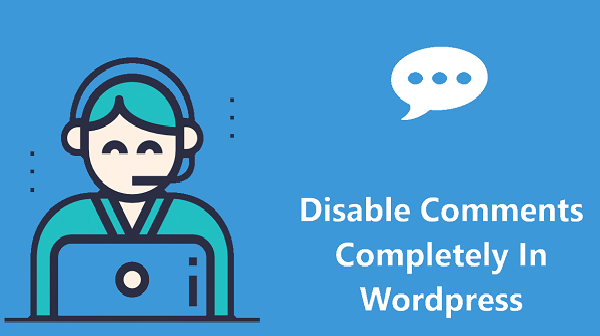 How to disable comments completely in wordpress